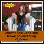 Autumn Leaf Song and Brown Squirrel Song -Videos