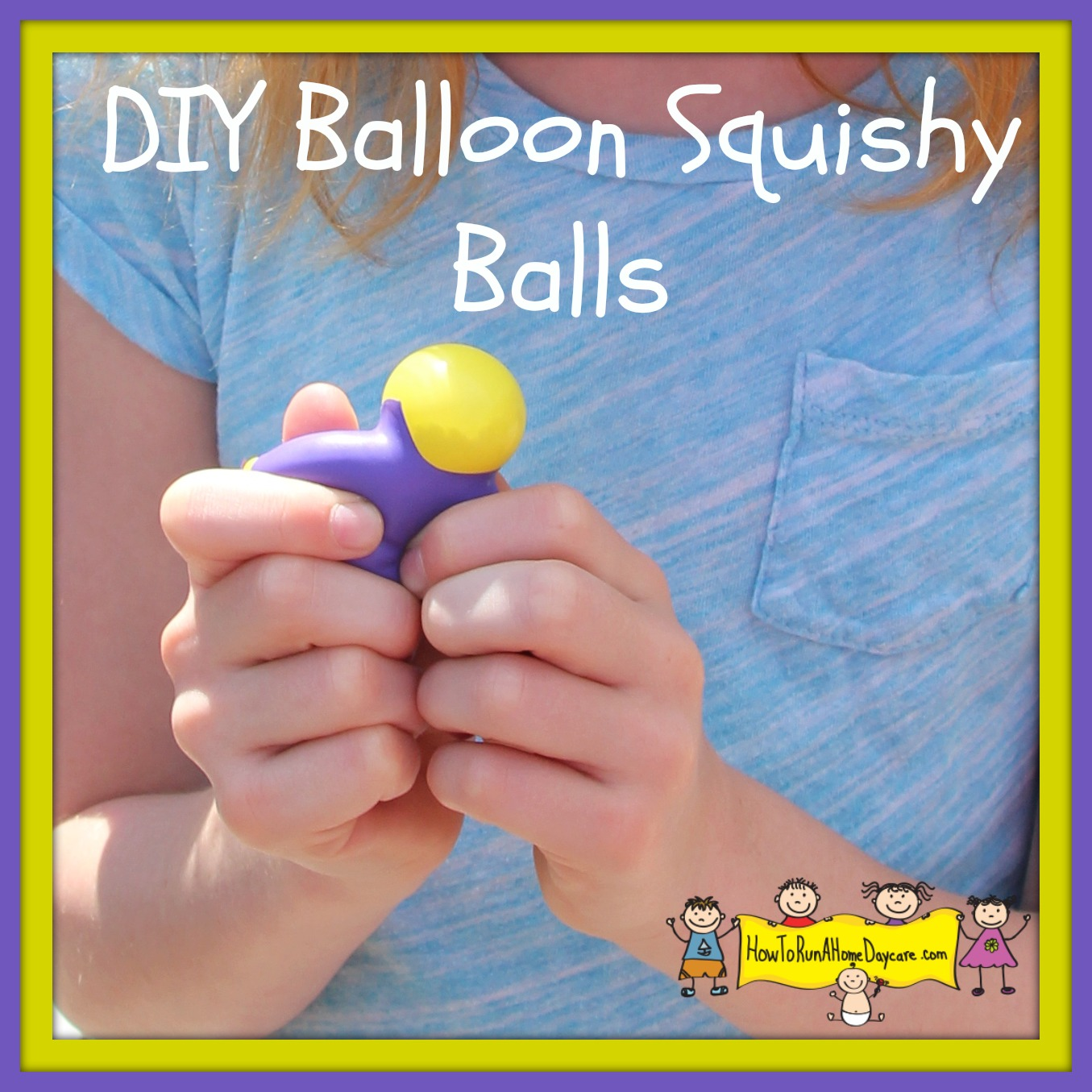 Squishy Ball Diy : DIY Balloon Squishy Ball - How To Run A Home Daycare