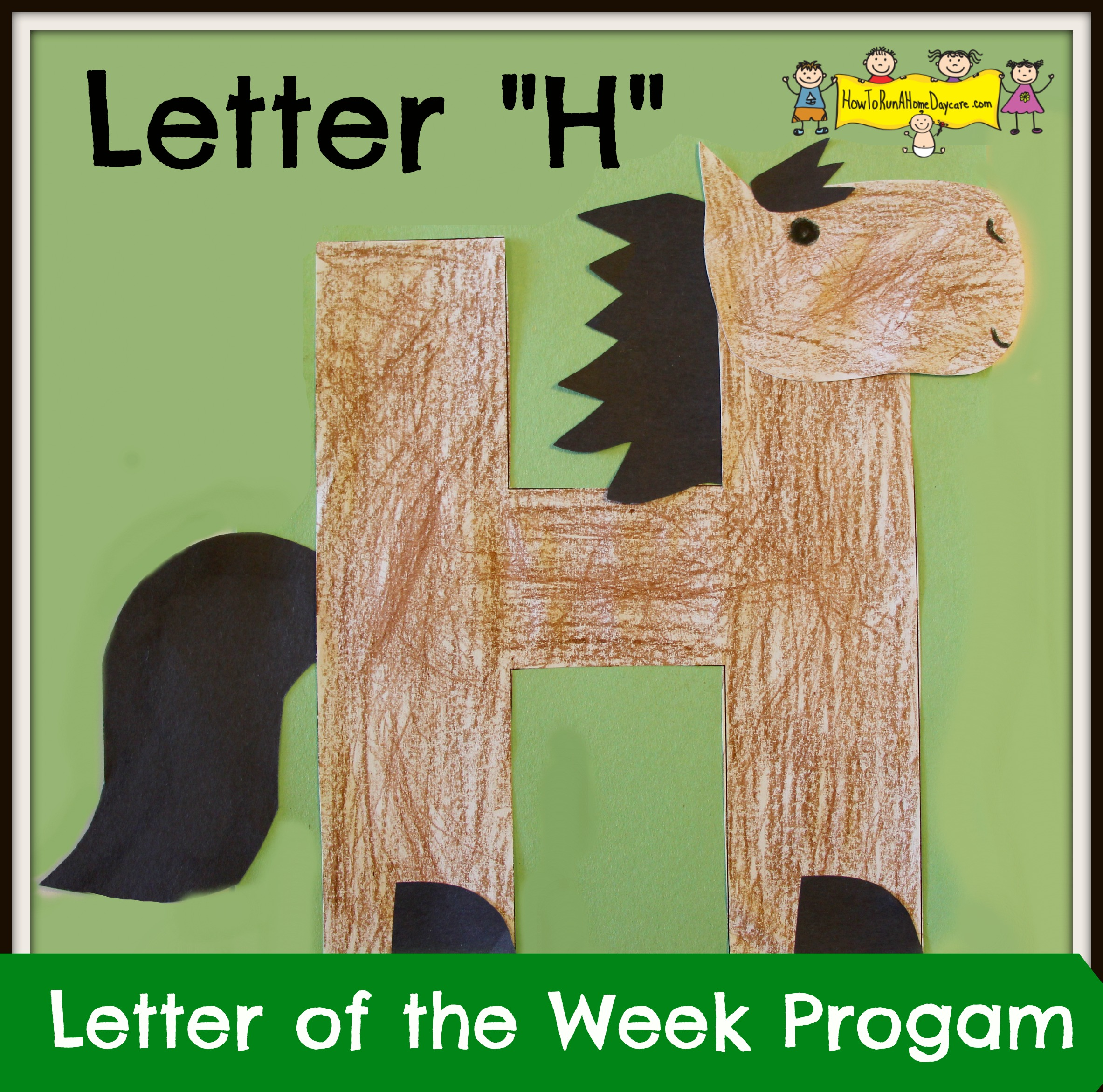 "Letter ""H"" -Letter of the Week Program - How To Run A Home ..."