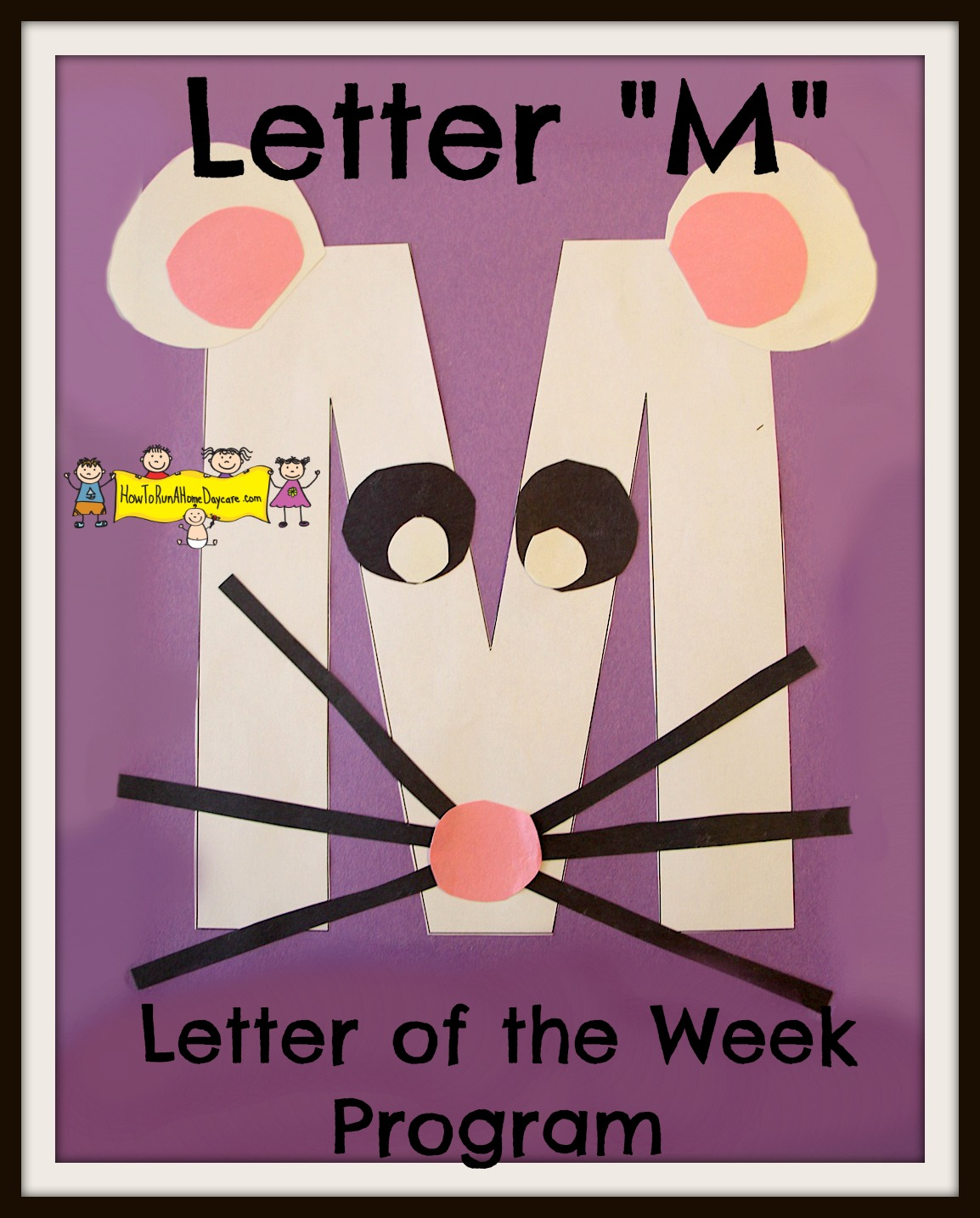 Letter M Letter Of The Week Program How To Run A Home Daycare