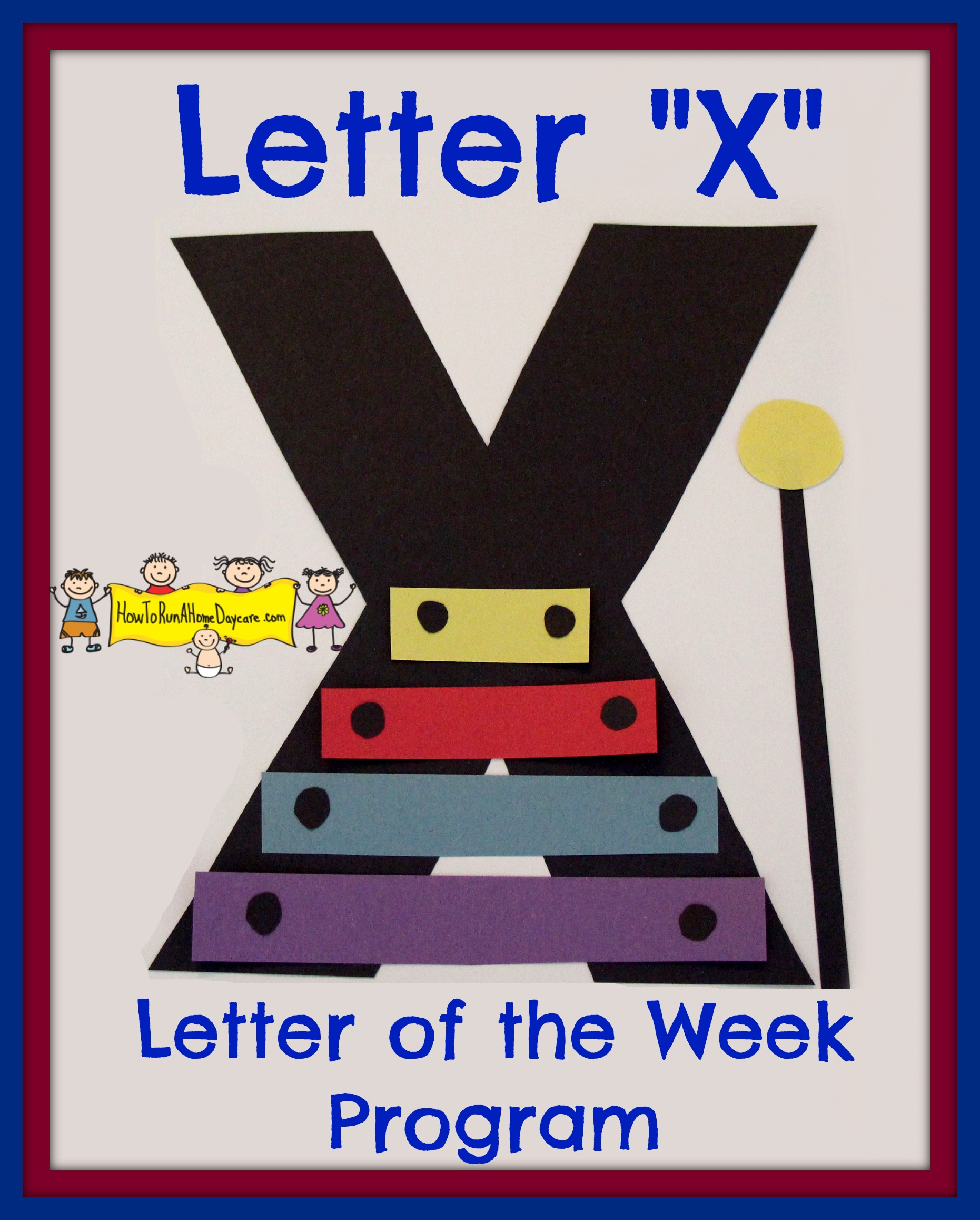 letter x letter of the week program how to run a home daycare. Black Bedroom Furniture Sets. Home Design Ideas