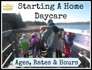 Starting a Home Daycare-Ages, Rates and Hours