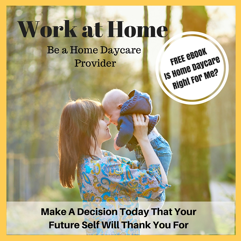 Free Ebook Work At Home As A Home Daycare Provider Is This Right