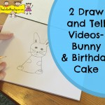 Two Draw and Tell Videos (Bunny and Birthday Cake)