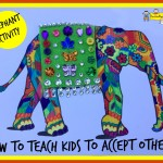 How To Teach Kids To Accept Others – An Elephant Story and Activity
