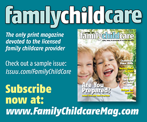 Family Childcare Magazine -  The only print magazine devoted to the licensed family childcare provider - Check out a sample issue: issuu.com/familychildcare. Subscribe now at: www.familychildcaremag.com