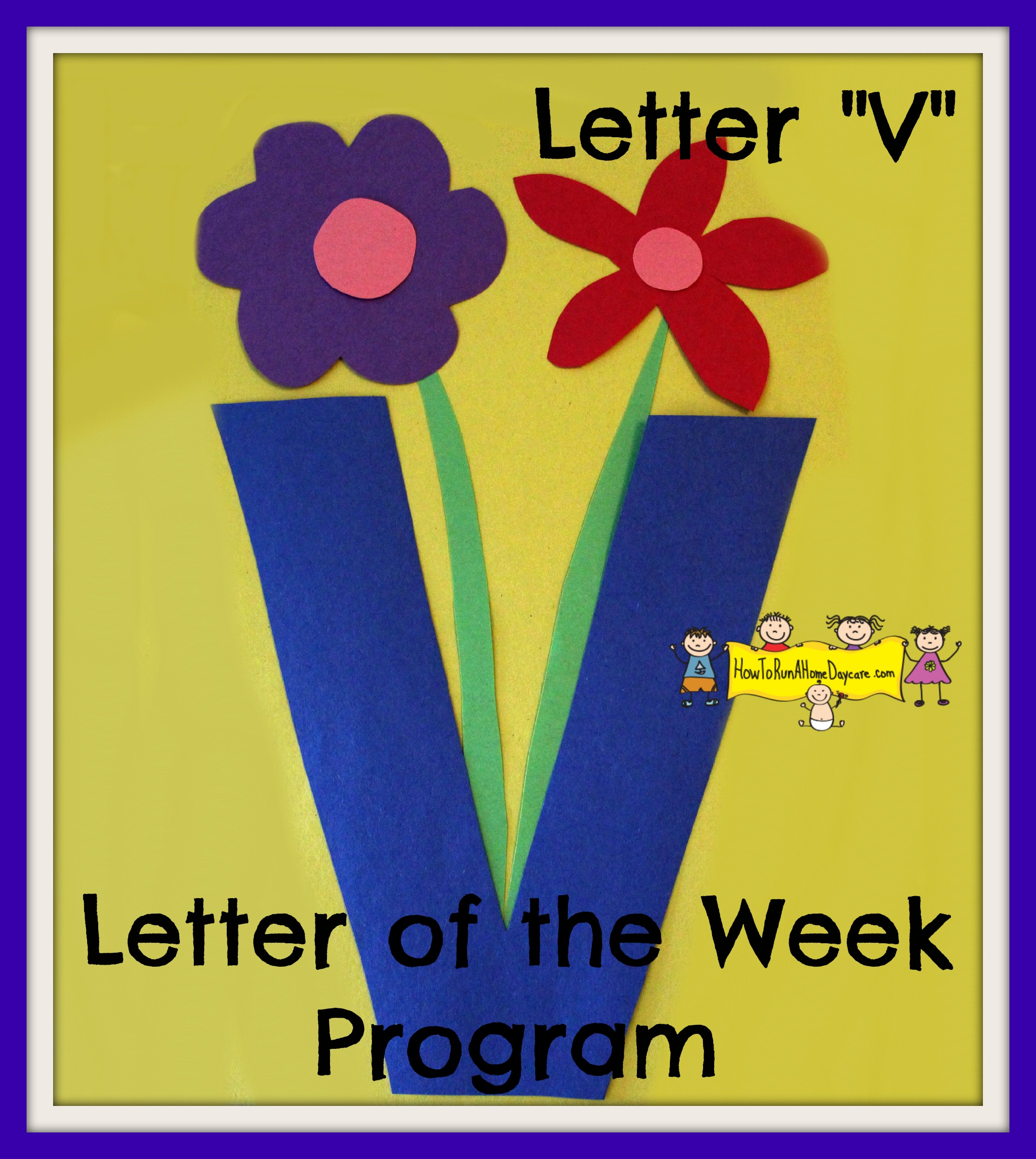"Letter ""V"" -Letter of the Week Program - How To Run A Home ..."