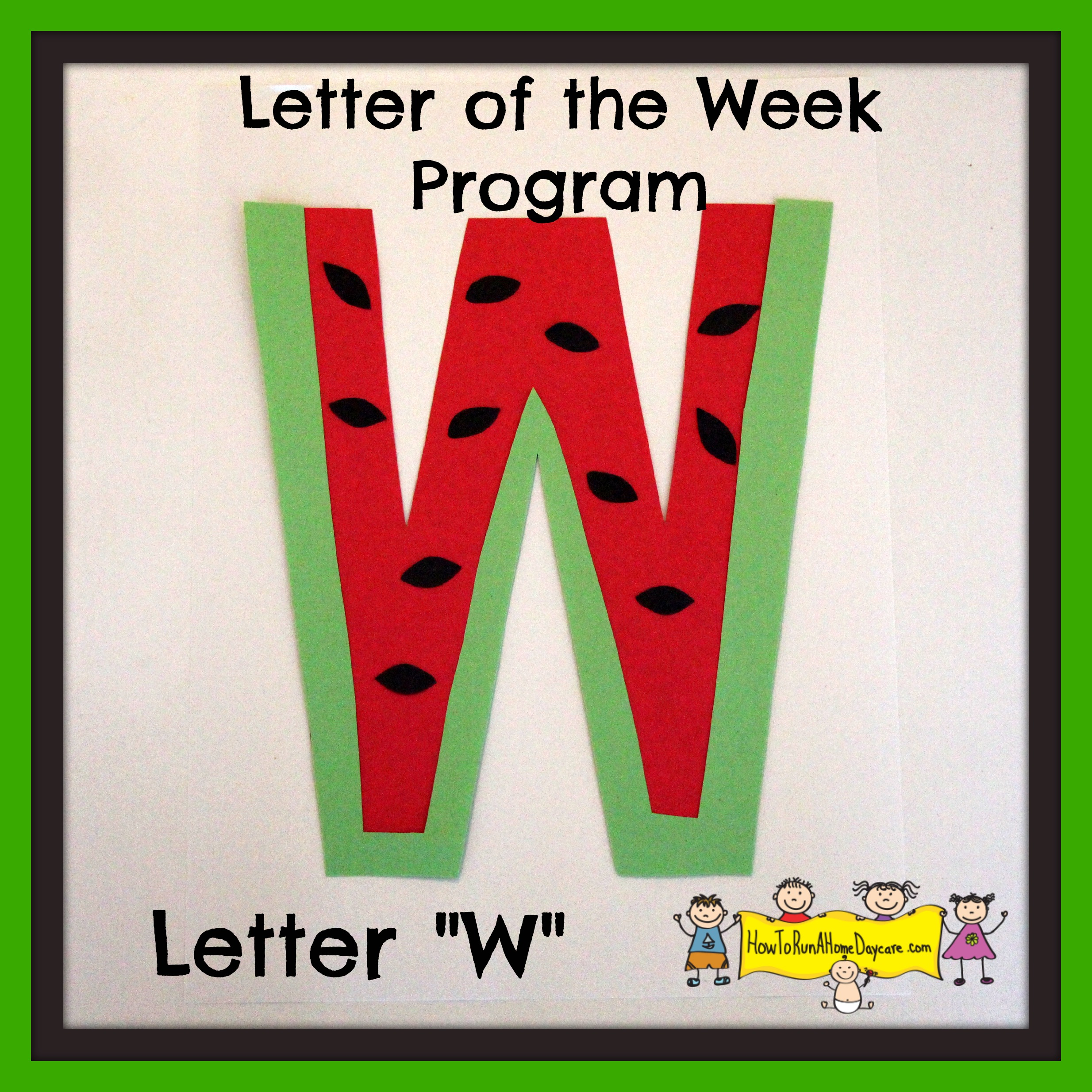 Letter W Letter Of The Week Program How To Run A Home Daycare