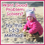 Want Good Problem Solvers? Try this 1-2-3 Method!