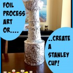 Tin Foil Process Art OR….Create a Stanley Cup!