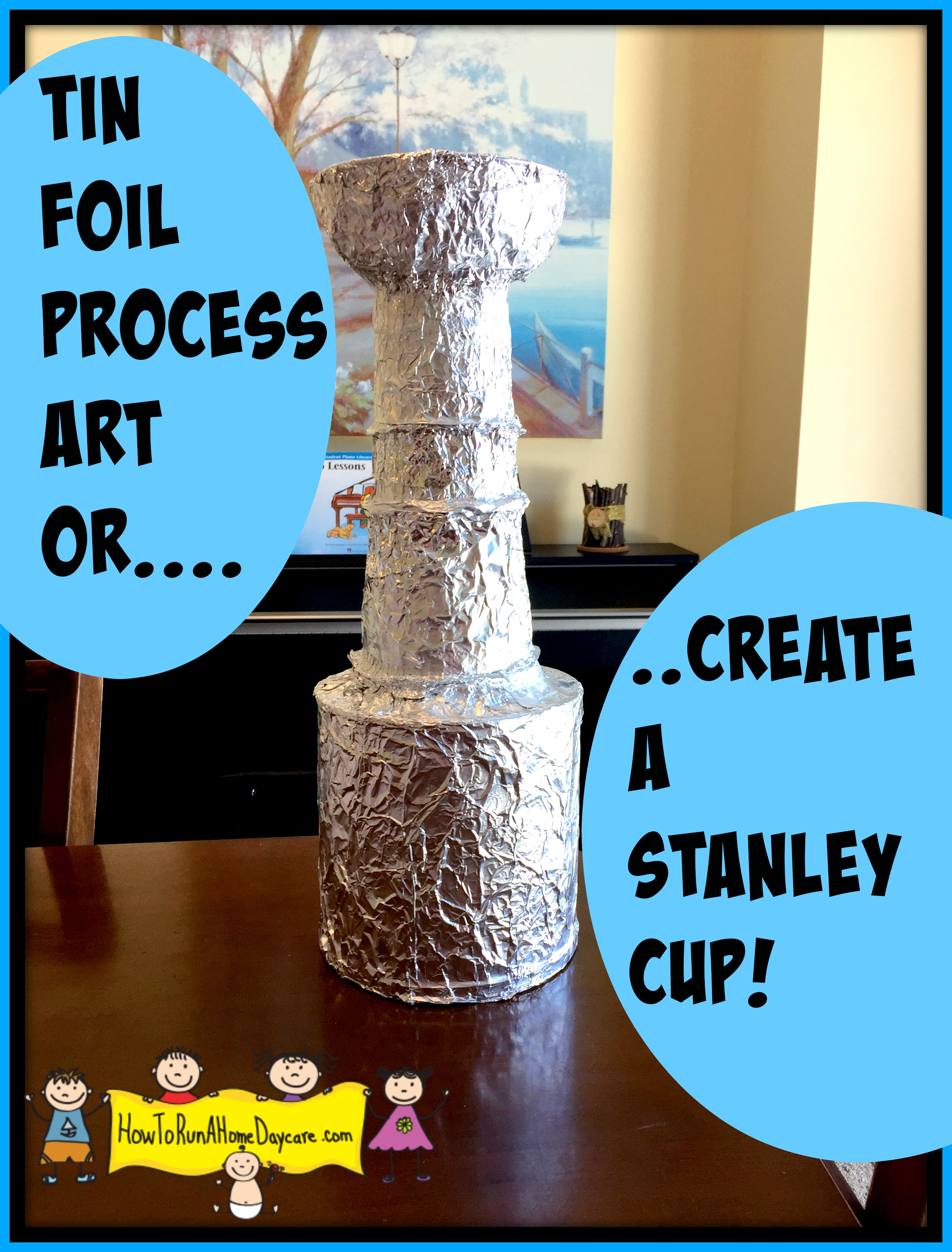 Tin Foil Process Art Or Create A Stanley Cup How To
