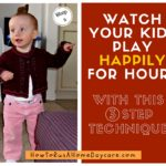 Watch Your Kids Play Happily for Hours With This 3 Step Technique – Today is Step Two!